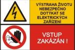 Výstraha životu nebezpečno dotýkat se el. zařízení – Vstup zakáz