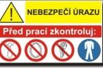Nebezpečí úrazu – Před prací zkontroluj:
