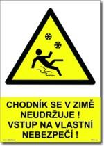 Chodník se v zimě neudržuje! Vstup na vlastní nebezpečí!